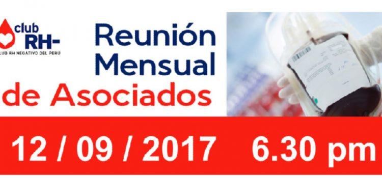 Reunión mensual de Asociados Club Rh negativo, Martes 12 de setiembre de 2017 6.30 PM.