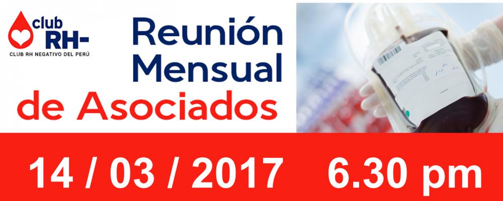 Reunión Mensual de Asociados Martes 14 de Marzo de 2017